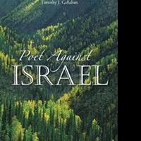 Timothy J. Callahan Releases New Book of Poems, POET AGAINST ISRAEL