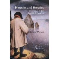 George Watson Releases HERESIES AND HERETICS