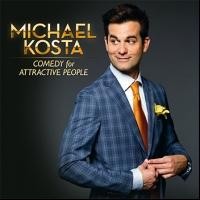 Michael Kosta's Debut Stand-Up Album, COMEDY FOR ATTRACTIVE PEOPLE, in Stores Today