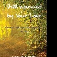 Linda M. Galante Launches Debut Book, STILL WARMED BY YOUR LOVE
