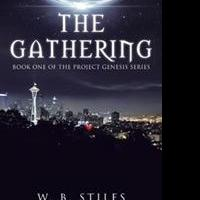 W.B. Stiles Announces New Science Fiction Book, THE GATHERING