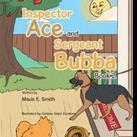Mavis E. Smith Releases INSPECTOR ACE AND SERGEANT BUBBA