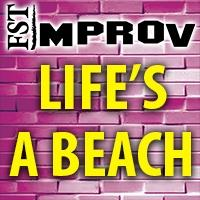 FST Improv to Present LIFE'S A BEACH
