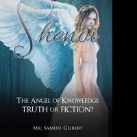 Samuel Gilbert Releases New Book, SHENOI: THE ANGEL OF KNOWLEDGE
