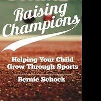 Dunham Books to Release RAISING CHAMPIONS by Bernie Schock