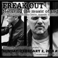 The Boston Conservatory Presents the Dirty Paloma Production of FREAK OUT! Featuring the Music of Andy Vores, 2/2
