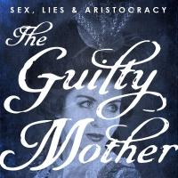 'Radio Theatre Style' THE GUILTY MOTHER to Open in L. A., 2/13/15