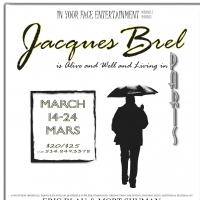 Montreal's In Your Face Entertainment Presents JACQUES BREL IS ALIVE AND WELL AND LIVING IN PARIS, Now thru 3/24