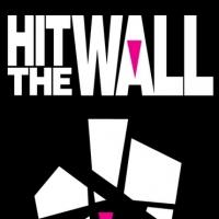 HIT THE WALL Plays Final Performance Off-Broadway Today
