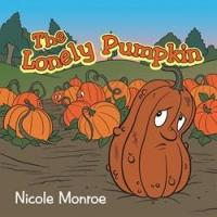 New Children's Book, THE LONELY PUMPKIN is Released