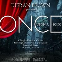 Kieran Brown To Present ONCE UPON A SONG Cabaret at Lauderdale House, March 8