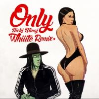 Free Download - Whiiite and Nicki Minaj Release 'Only' Remix