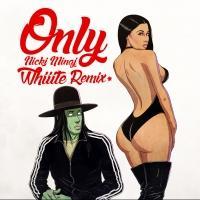Free Download - Whiiite and Nicki Minaj Release 'Only' Remix
