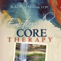 Naperville Psychotherapist Releases EMOTIONAL CORE THERAPY
