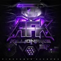 AFK's KILLIONAIRE EP Released Today