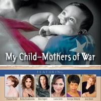 BWW Reviews: MY CHILD: MOTHERS OF WAR Reminds Us That Soldiers Have Mothers Waiting at Home