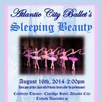 The Atlantic City Ballet Begins Its 32nd Season with SLEEPING BEAUTY, 8/16