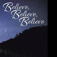 BELIEVE, BELIEVE, BELIEVE Shares Purpose in Life