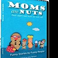 Amy Vansant's MOMS ARE NUTS is Released