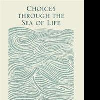 CHOICES THROUGH THE SEA OF LIFE is Released
