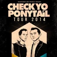 Check Yo Ponytail Tour, Featuring The Presets, Launches Today