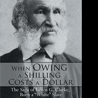 Carver Clark Gayton Releases WHEN OWING A SHILLING COSTS A DOLLAR