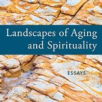 UUA Bookstore Presents LANDSCAPES OF AGING AND SPIRITUALITY
