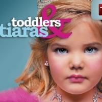 TODDLERS & TIARAS, CHEER PERFECTION Return to TLC This Summer