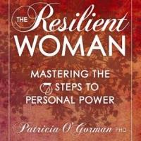 THE RESILIENT WOMAN by Patricia O'Gorman is Available Now