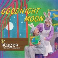 GOODNIGHT MOON Opens at Stages Theatre Company Tonight