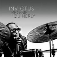 Drummer/Composer Reggie Quinerly's New CD INVICTUS Out Today