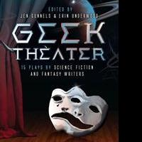 GEEK THEATER Anthology is Released