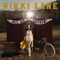 Nikki Lane Announces Release of Upcoming Album, 'All Or Nothin'