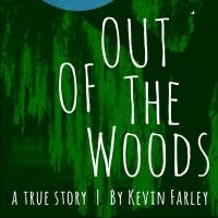 BWW Reviews: OUT OF THE WOODS: A TRUE STORY is an Inspiring Memoir