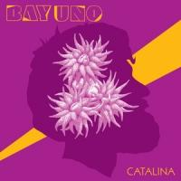 BAY UNO to Release Debut Album 'Catalina,' 3/10