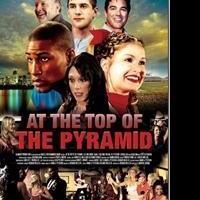 Teen Flick AT THE TOP OF THE PYRAMID Heads to Theaters in Limited Release Today