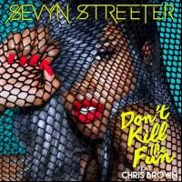 Sevyn Streeter & Chris Brown's 'Don't Kill the Fun' Arrives Today
