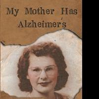 Mark V. Jastrzembski Launches First Book, MY MOTHER HAS ALZHEIMER'S