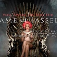 Hotsy Totsy Burlesque to Tribute GAME OF THRONES with GAME OF TASSELS, 3/12 at the Slipper Room