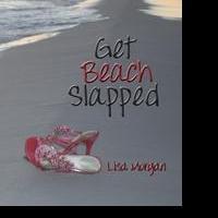 Lisa Morgan Launches Debut Book, GET BEACH SLAPPED