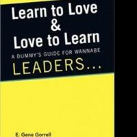E. Gene Gorrell Releases 'Learn to Love & Love to Learn'