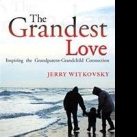 Grandparenting Celebrated in New Book, THE GRANDEST LOVE