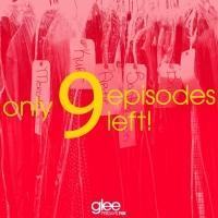 Brand New 'Only 9 Episodes Left' GLEE Social Media Image