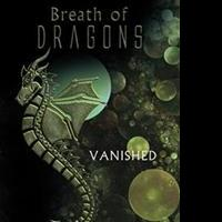 BREATH OF DRAGONS: VANISHED is Released