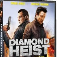 Action Thriller DIAMOND HEIST on DVD and VOD Today