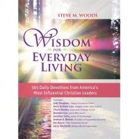 Christian Leaders Share 365 Daily Devotions in WISDOM FOR EVERYDAY LIVING