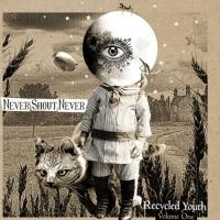 NEVER SHOUT NEVER to Release Recycled Youth (Volume One), 3/3