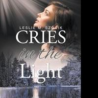 Leslie Szocik Releases First Book, CRIES IN THE LIGHT