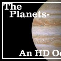 CSO Presents THE PLANETS - An HD Odyssey and a Unique Space Exhibit Today