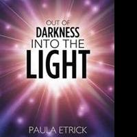 Paula Etrick Releases OUT OF DARKNESS INTO THE LIGHT